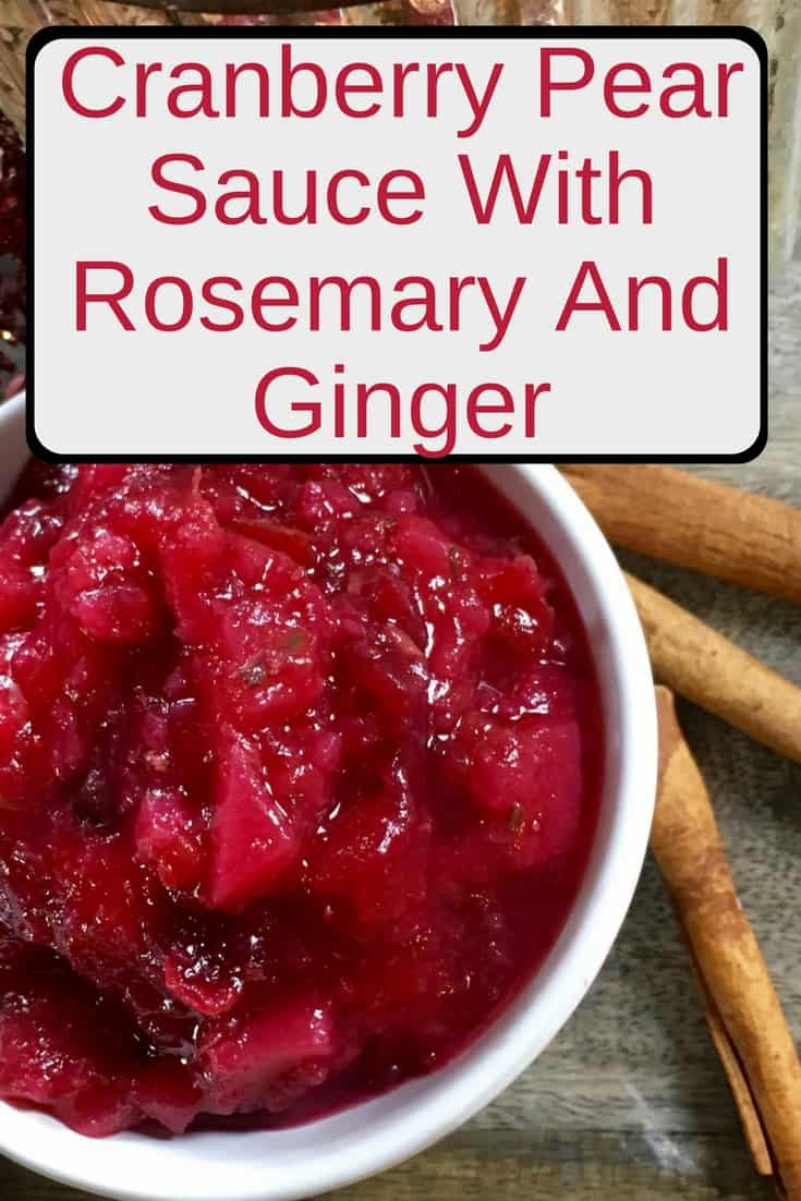 This delicious cranberry pear sauce with rosemary and ginger is a great addition to any special meal, including Thanksgiving and Christmas dinners