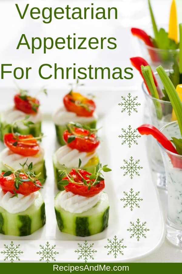 Planning your Christmas party? These easy to make vegetarian appetizer recipes will take the stress out of your holiday planning. Use tomatoes, apples, olives and other veggies to create finger foods your guests will love. Great for Thanksgiving too! #appetizers #christmasappetizers #christmasparty #holidayrecipes #thanksgiving #fingerfoods #vegetatrianrecipes #vegetarian