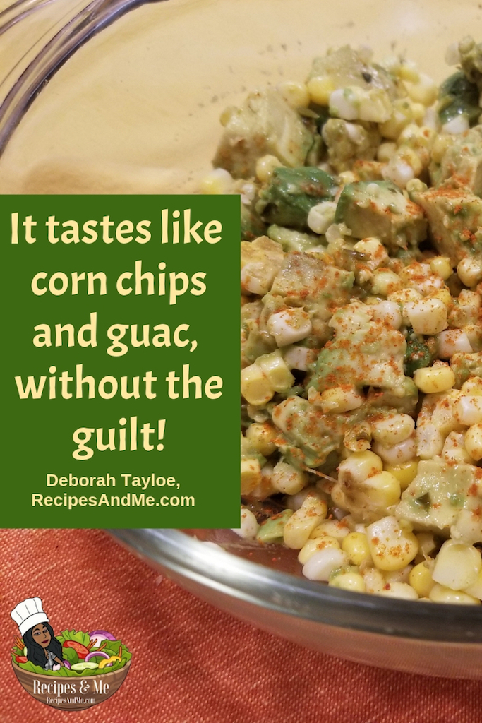 """It tastes like corn chips and guac, without the guilt!"" ~Deborah Tayloe, Recipes and Me #HealthFoodRecipes #Avocado #AvocadoCornSalad #AvocadoRecipe #Corn #SaladRecipe"