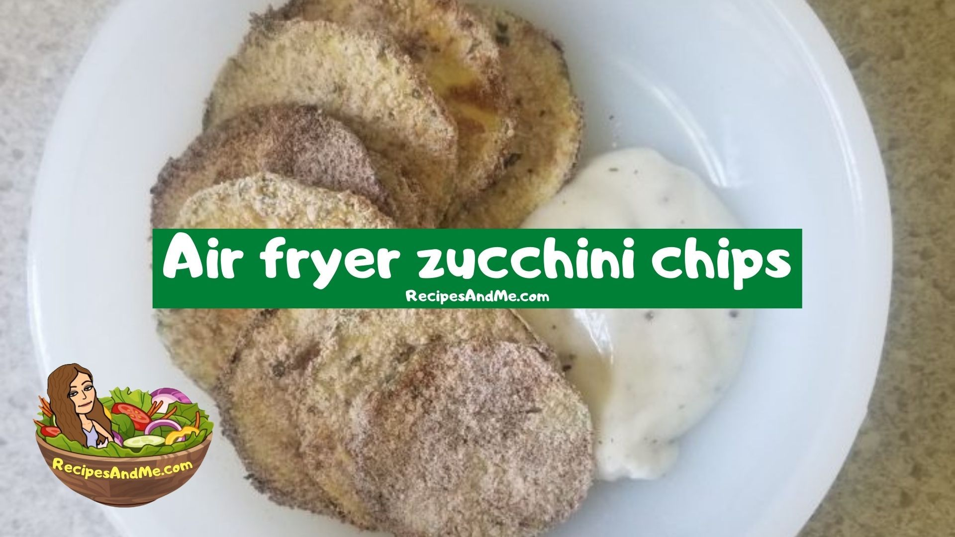HEALTHY SNACKS-Vegetable chips-Air fryer zucchini chips-RecipesAndMe