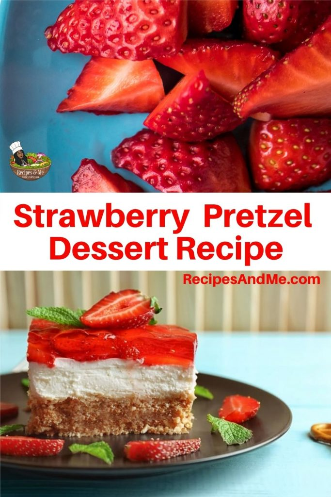 This sweet and salty strawberry pretzel dessert made from crushed pretzel crust, cream cheese filling and a delicious strawberry jello topping with fresh strawberries, is a hit at bbq parties, picnics and at home. Make it all summer long for a delicious treat everyone will love. RecipesAndMe.com