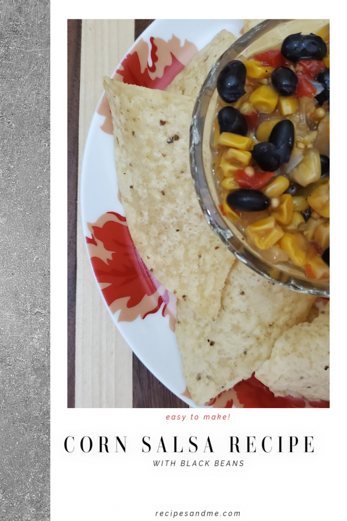 Easy Corn Salsa Recipe With Black Beans, great for chips and nachos, omelettes, baked chicken... no limit to possible delicious combinations. RecipesAndMe.com