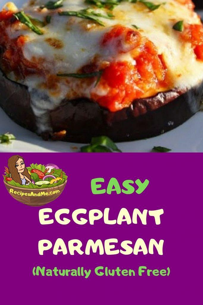 Easy Eggplant Parmesan-naturally gluten free-RecipesAndMe.com
